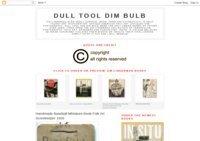 Dull Tool Dim Bulb